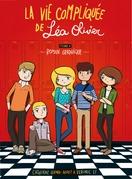 La vie compliquée de Léa Olivier tome 0 : le roman graphique