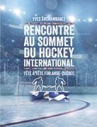 Rencontre au sommet du hockey international