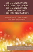 Communication Centers and Oral Communication Programs in Higher Education: Advantages, Challenges, and New Directions