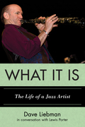What It Is: The Life of a Jazz Artist