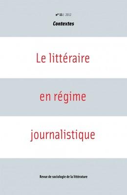 11 | 2012 - Le littéraire en régime journalistique - Contextes