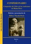 """Confesionario. Compendio del """"Libro de las confesiones"""" de Martín Pérez"""