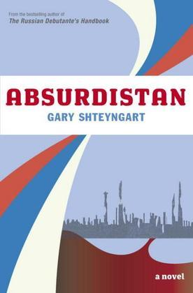 Absurdistan: A Novel