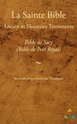 Bible de Sacy (Bible de Port Royal, Bible de Mons) - Ancien et Nouveau Testaments