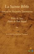 Bible de Sacy (Bible de Port Royal, Bible de Mons) - Ancien et Nouveau Testaments