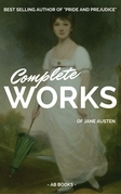 Jane Austen: Complete Works Of Jane Austen (AB Books)
