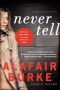 Never Tell: A Novel of Suspense