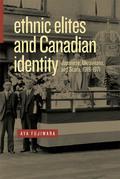 Ethnic Elites and Canadian Identity