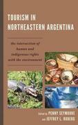 Tourism in Northeastern Argentina: The Intersection of Human and Indigenous Rights with the Environment