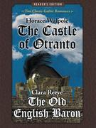 The Castle of Otranto and the Old English Baron: Two Classic Gothic Romances in One Volume (Reader's Edition)