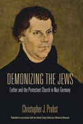 Demonizing the Jews: Luther and the Protestant Church in Nazi Germany