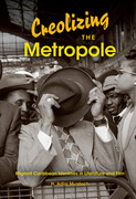 Creolizing the Metropole: Migrant Caribbean Identities in Literature and Film