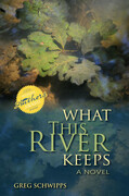 What This River Keeps: A Novel