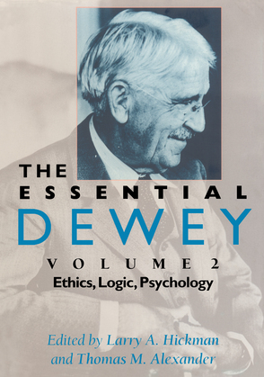 The Essential Dewey: Ethics, Logic, Psychology