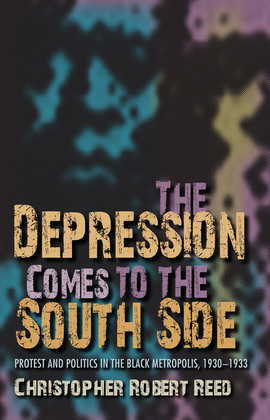 The Depression Comes to the South Side: Protest and Politics in the Black Metropolis, 1930-1933