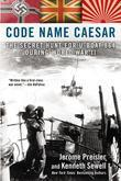 Code Name Caesar: The Secret Hunt for U-Boat 864 During World War II