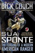Sua Sponte: The Forging of a Modern American Ranger