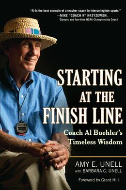 Starting at the Finish Line: Coach Al Buehler's Timeless Wisdom