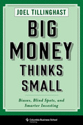 Big Money Thinks Small: Biases, Blind Spots, and Smarter Investing