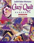 The Crazy Quilt Handbook Revised 2nd Edition: 12 Step-by-Step Projects - Illustrated Stitch Guide