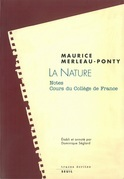 La Nature. Notes. Cours du Collège de France. Suivi de : Résumés de cours correspondants