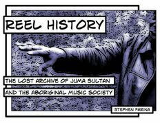Reel History: The Lost Archive of Juma Sultan and the Aboriginal Music Society