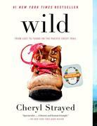 Cheryl Strayed - Wild: From Lost to Found on the Pacific Crest Trail