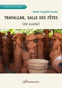 Trafalgar, salle des fêtes (en glaise)