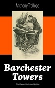 Barchester Towers (The Classic Unabridged Edition)