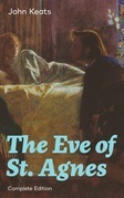 The Eve of St. Agnes (Complete Edition)