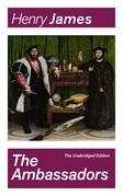 The Ambassadors (The Unabridged Edition)