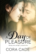 A Day of Pleasure Anthology: Morning Light, Two in the Afternoon, Stay the Night