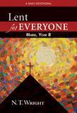 Lent for Everyone: Mark, Year B: A Daily Devotional