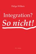 Integration? So nicht!
