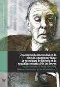 Una profunda necesidad en la ficción contemporánea: la recepción de Borges en la república mundial de las letras