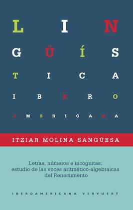 Letras, números e incógnitas: estudio de las voces aritmético-algebraicas del Renacimiento