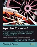 Apache Roller 4.0 - Beginner's Guide