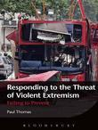 Responding to the Threat of Violent Extremism: Failing to Prevent