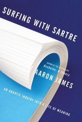 Surfing with Sartre: An Aquatic Inquiry into a Life of Meaning