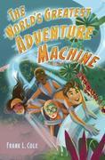 The World's Greatest Adventure Machine
