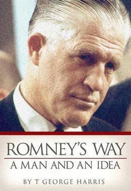 Romney's Way: A Man and an Idea
