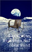 H.G. Wells: Die ersten Menschen auf dem Mond