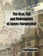 The Rise, Fall and Redemption of James Fairweather