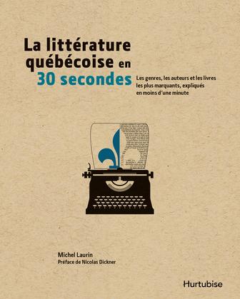 La littérature québécoise en 30 secondes