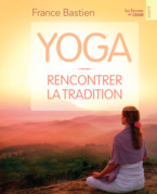 Yoga, rencontrer la tradition