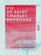 Vie de Saint Charles Borromée