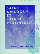 Saint Amadour et Sainte Véronique