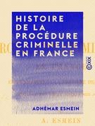 Histoire de la procédure criminelle en France