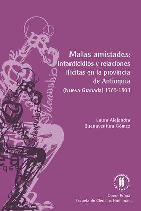 Malas amistades: infanticidios y relaciones ilícitas en la provincia de Antioquia