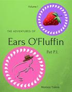 The Adventures of Ears O'Fluffin, Pet PI: Volume 1